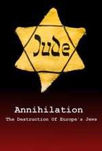 Annihilation: The Destruction Of Europes Jews Box Art